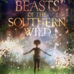 Indomável sonhadora (Beasts of the Southern Wild/ 2012)