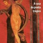 Livro: A Casa do Poeta Trágico
