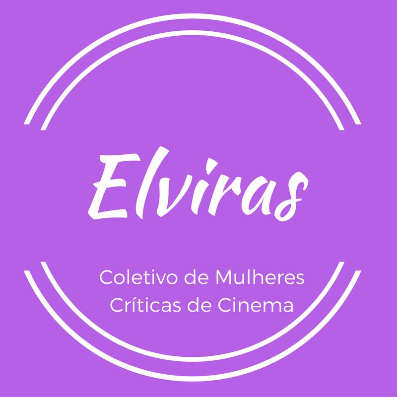 Elviras- Coletivo de Mulheres Críticas de Cinema